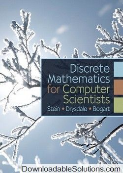 Discrete Mathematics for Computer Scientists Cliff L Stein, Robert Drysdale, Kenneth Bogart Solutions Manual download answer key, test bank, solutions manual, instructor manual, resource manual, laboratory manual, instructor guide, case solutions