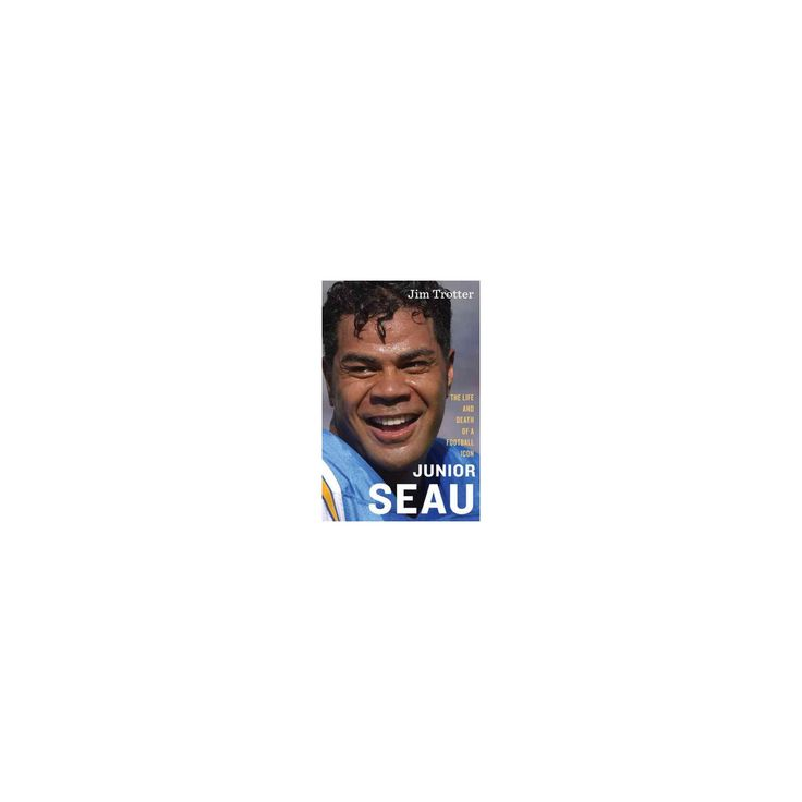 Junior Seau : The Life and Death of a Football Icon (Hardcover) (Jim Trotter)