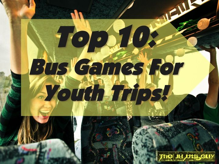 """The JH Uth Guy: Top 10: """"Bus Games for Youth Trips?"""""""