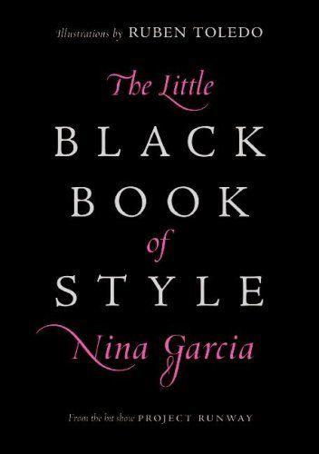 The Little Black Book of Style - Kindle edition by Nina Garcia. Arts & Photography Kindle eBooks @ Amazon.com.