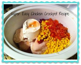 Easy Chicken Crockpot Recipe  Frozen Chicken Breasts (about 5) 1 Can of Rotel 1 Can of Corn 1 8oz block of Cream Cheese 1 can of beans (kidney, garbanzo, pinto or any kind you like) Seasoning:  You can just add salt and pepper or your favorite seasoning.  I ended up using Season-All.