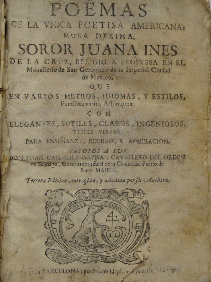 Sor Juana Inés de la Cruz, Poemas de la única poetisa americana, musa dezima1691. ImpresoRaro en comercio, difícil de encontrar.