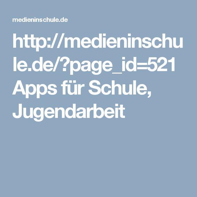http://medieninschule.de/?page_id=521 Apps für Schule, Jugendarbeit