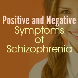 Positive and Negative Symptoms of Schizophrenia - Article