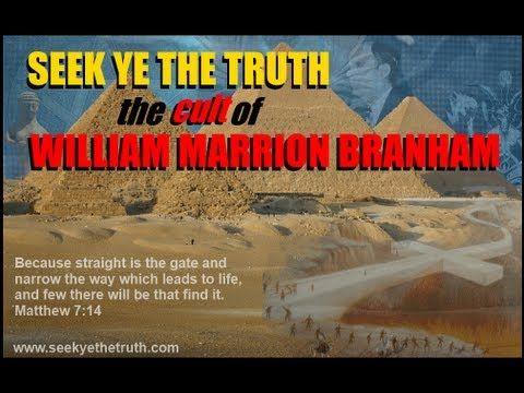 Seek Ye The Truth  The Cult of William Marrion Branham