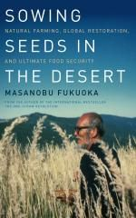 Welcome Larry Korn, editor and translator of Masanobu Fukuoka's Sowing Seeds in the Desert (fukuoka forum at permies)