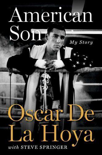 American Son by Oscar De La Hoya. $9.55. Publisher: HarperCollins e-books (October 6, 2009). 288 pages