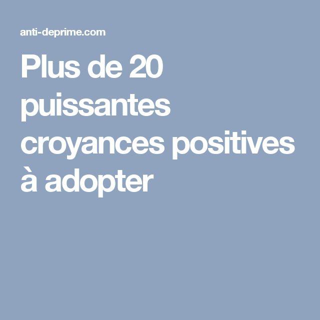 Plus de 20 puissantes croyances positives à adopter