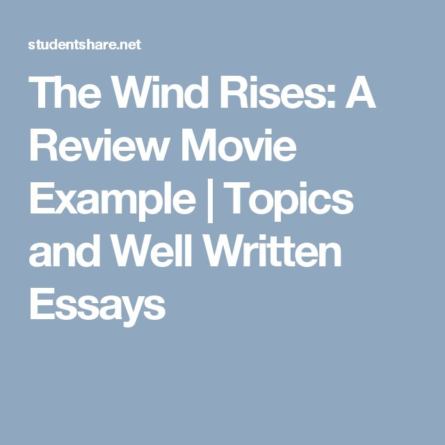 best essay examples images essay examples wells  the wind rises a review movie example topics and well written essays