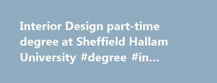 Best 20 university of sheffield ideas on pinterest - Part time interior design courses ...