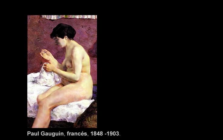 """Paul Gauguin (1848 -1903)  Nació en París, Francia. Pintor post impresionista del siglo XIX.  """"Costurera Desnuda"""""""