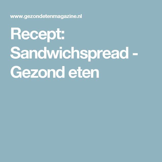 Recept: Sandwichspread - Gezond eten