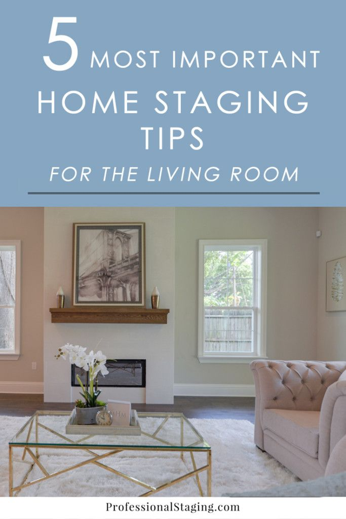 The Most Important Home Staging Tips For The Living Room