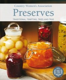 Tomato Relish: Country Women's Association Preserves: Traditional, Tempting…