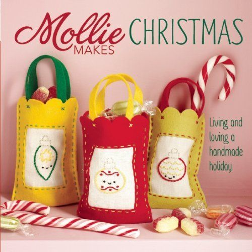 Mollie Makes Christmas: Living and Loving a Handmade Holiday by Mollie Makes, http://www.amazon.com/dp/1620331012/ref=cm_sw_r_pi_dp_q9iNqb1D7WQ18