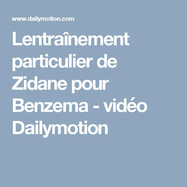 Lentraînement particulier de Zidane pour Benzema - vidéo Dailymotion