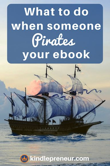 What To Do When Someone Steals Your Book | Ebook Piracy | Protect Your Book | Ebook Piracy Protection | Prevent Ebook Piracy | Self Publishing | Author | Write a Book | Sell More Books