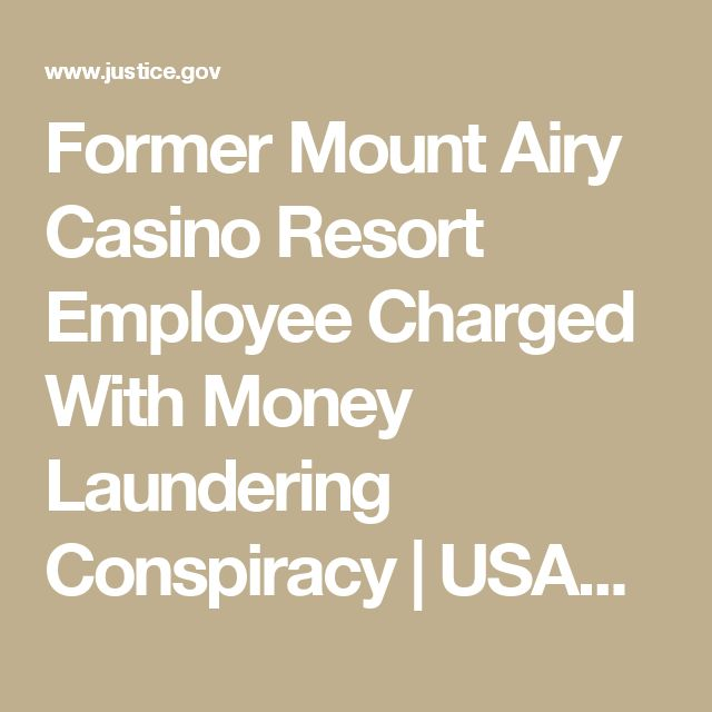 Former Mount Airy Casino Resort Employee Charged With Money Laundering Conspiracy  | USAO-MDPA | Department of Justice