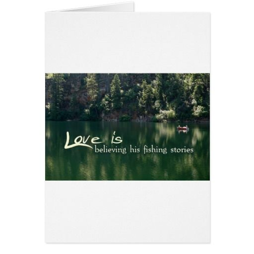 Love is Believing his fishing stories Greeting Card
