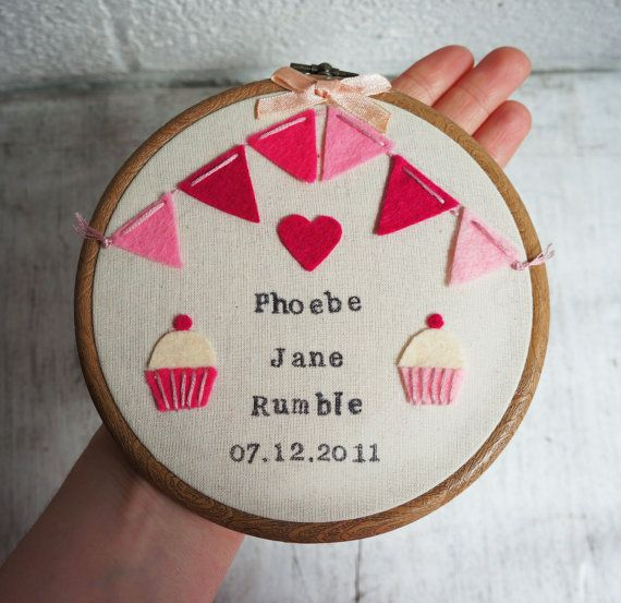 Personalised new born baby girl embroidery hoop with name, date of birth, bunting and cupcakes. via Etsy