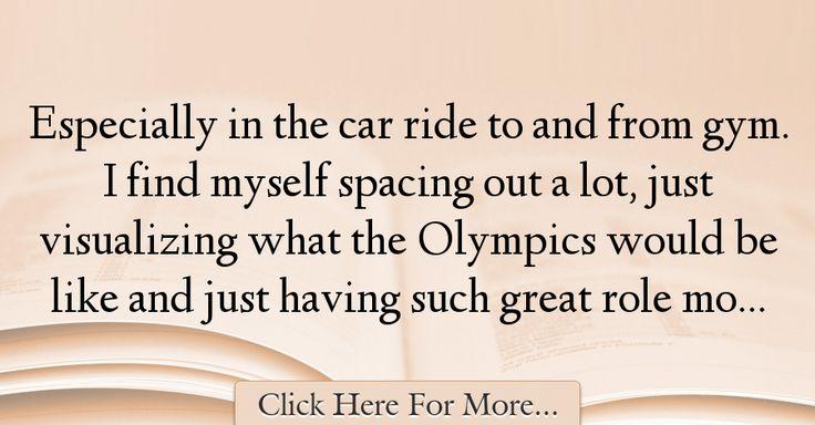 Aly Raisman Quotes About Car - 8921
