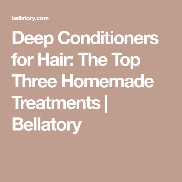 Deep Conditioners for Hair: The Top Three Homemade Treatments | Bellatory