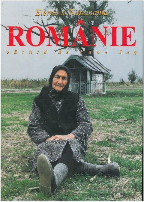 Eterna si Fascinanta Romanie vazuta de Fane Jeg