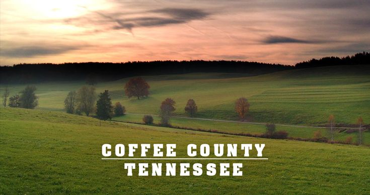 Why to Buy Land in Coffee County, TN