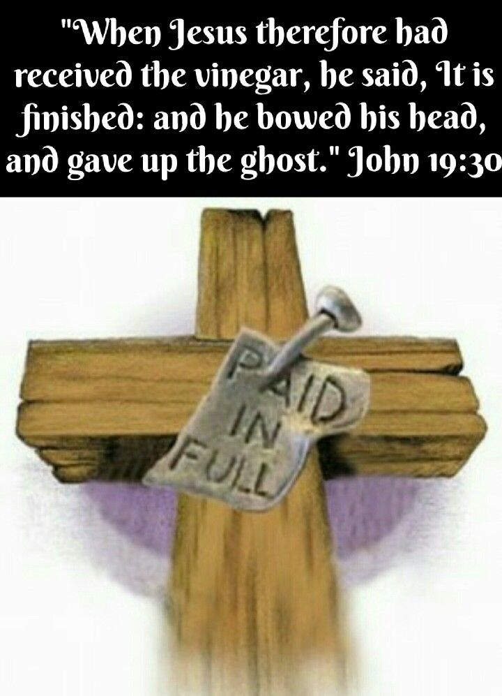 John 19:30 (KJV) When Jesus therefore had received the vinegar, he said, It is finished: and he bowed his head, and ga…  | Kjv, Jesus on the cross, Bible scriptures