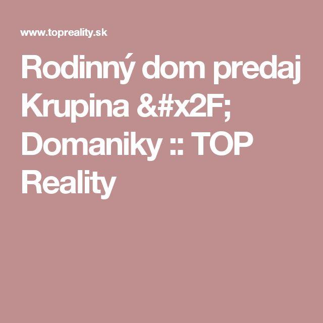 Rodinný dom predaj Krupina / Domaniky :: TOP Reality