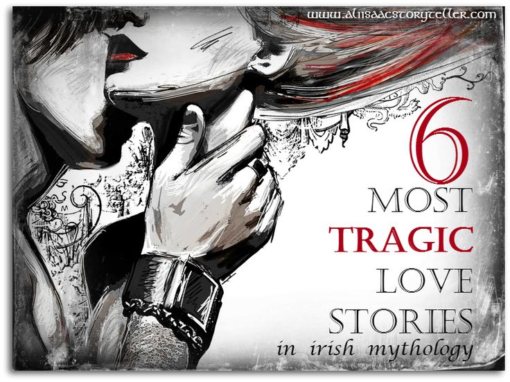 6 Most Tragic Love Stories In Irish Mythology Part One Irish