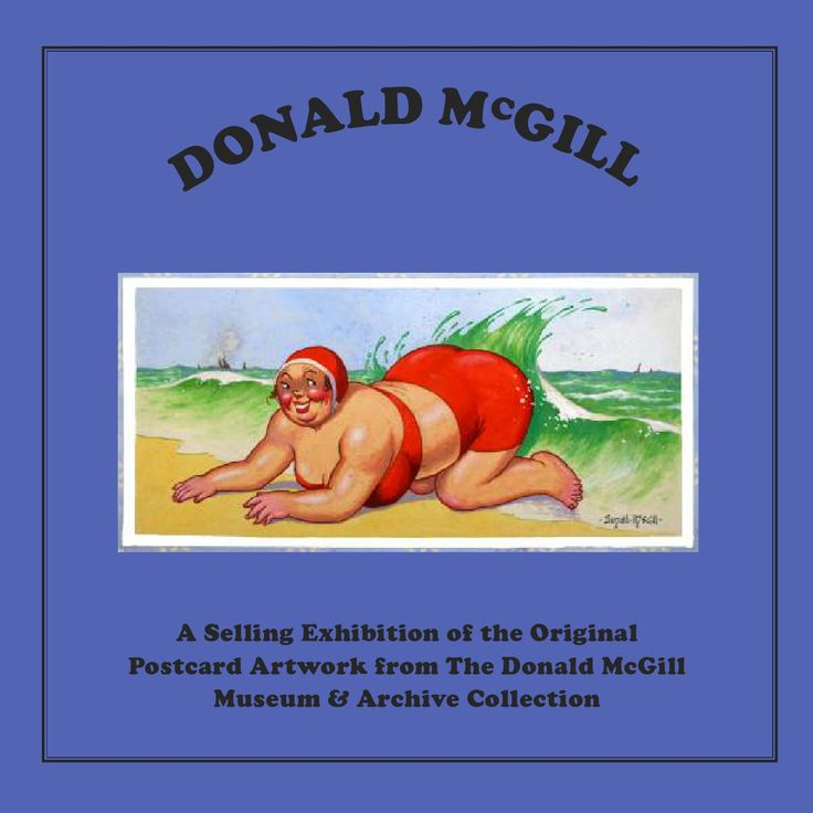 Donald McGill  A selling exhibition of the original postcard artwork from the Donald McGill museum and archive collection.