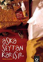 Aşka Şeytan Karışır - Hande Altaylı En beğendiğim kitaplardan biri..