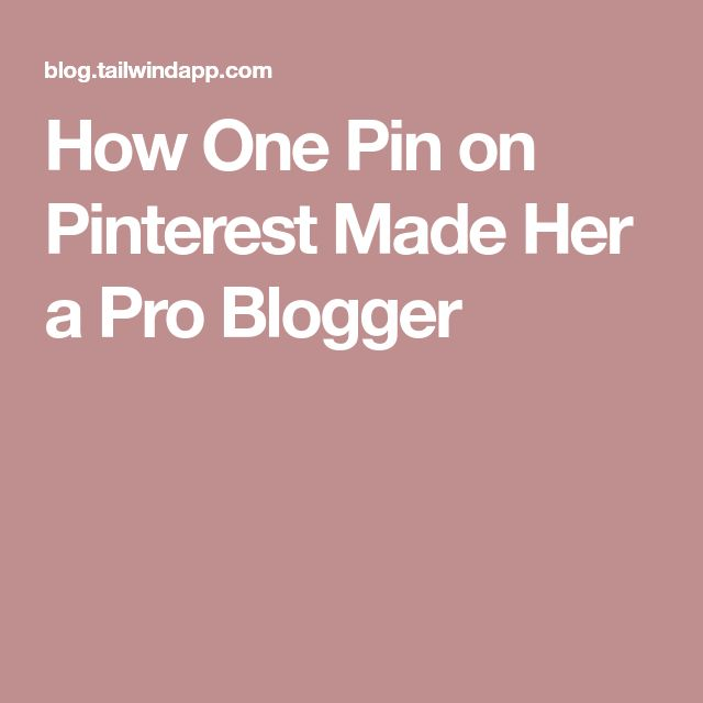 How One Pin on Pinterest Made Her a Pro Blogger
