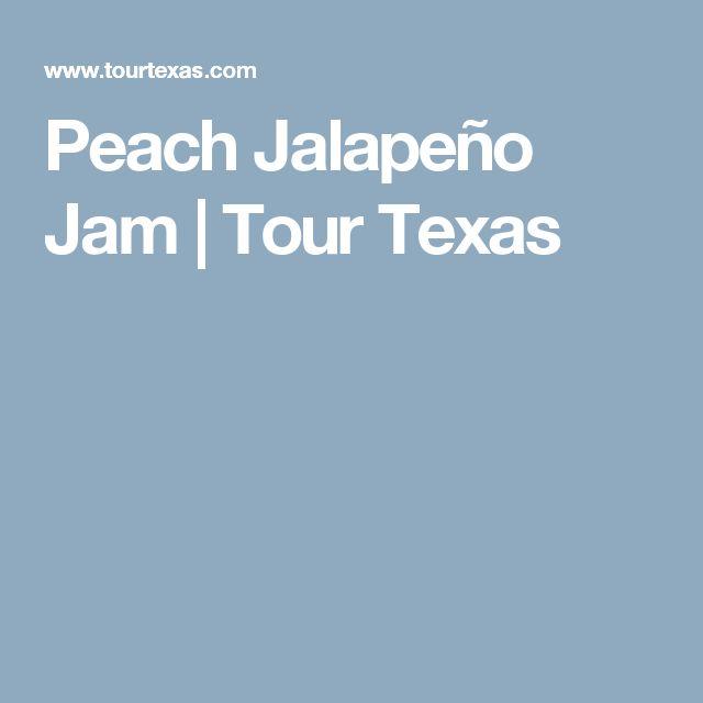 Peach Jalapeño Jam | Tour Texas