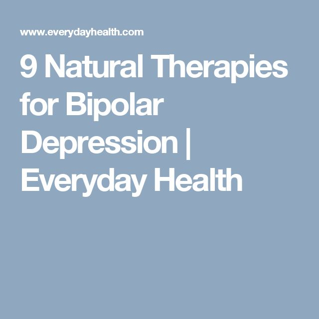 9 Natural Therapies for Bipolar Depression | Everyday Health