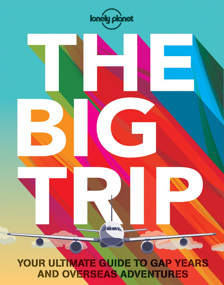 The Big Trip (Lonely Planet) is out now. | 15 Amazing Adventures You Need To Experience Before You Die