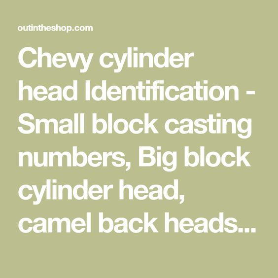 Chevy Cylinder Head Identification Small Block Casting