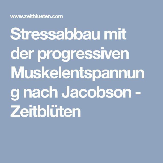 Stressabbau mit der progressiven Muskelentspannung nach Jacobson - Zeitblüten