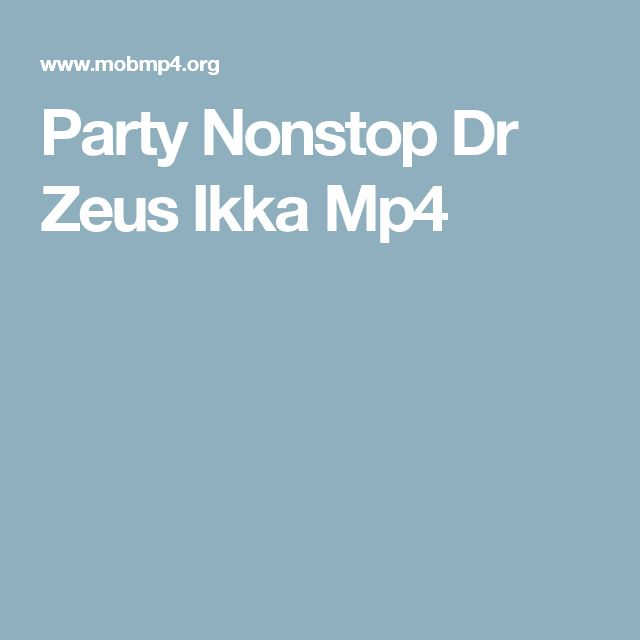 Party Nonstop Dr Zeus Ikka Mp4