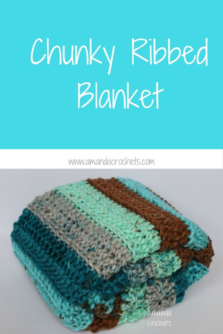 Chunky Ribbed Blanket Pattern | Amanda Crochets | Crochet