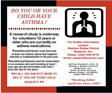 Do you, or your child, suffer from asthma? If you have had an exacerbation in the past year, you may qualify for a research study at Western States Clinical Research.  Find out more here...http://wscrinc.com/clinical-research-studies/study-2