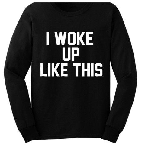 I Woke Up Like This Jumper