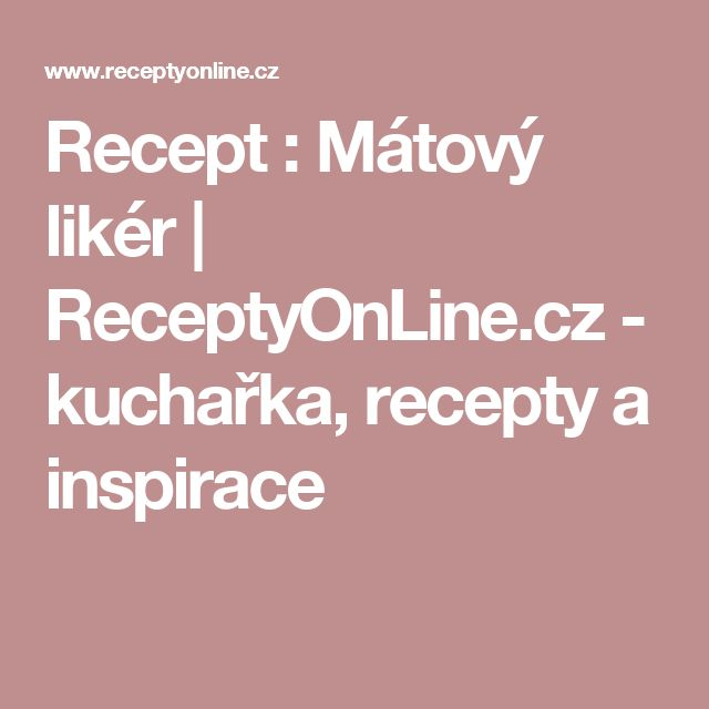 Recept : Mátový likér   ReceptyOnLine.cz - kuchařka, recepty a inspirace