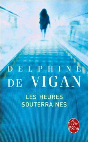 Amazon.fr - Les Heures souterraines (pll) - Delphine de Vigan - Livres
