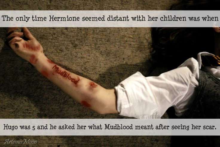Actually in the books she never had the words mudblood on her arm she had a cut across her neck so this would not have happened.