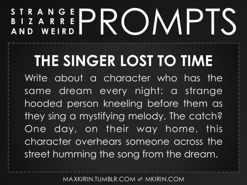 Weird Writing Prompt by maxkirin. You should definitely check out maxkirin's tumblr for some interesting and unique writing prompts and story seeds. Incredibly helpful when you've got a bad case of writer's block.