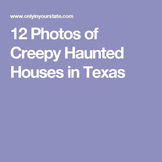 12 Photos of Creepy Haunted Houses in Texas