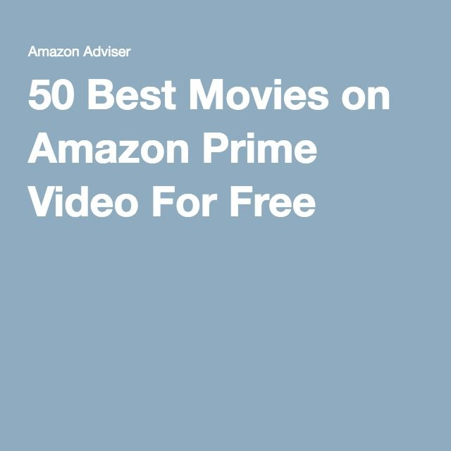 50 Best Movies on Amazon Prime Video For Free