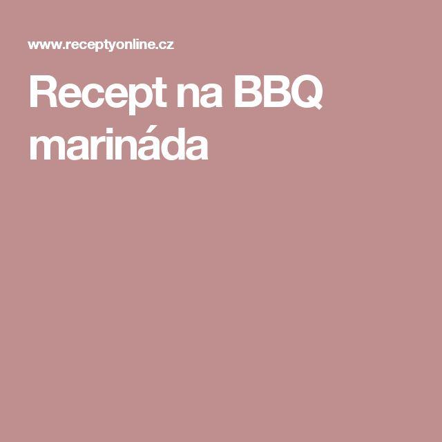 Recept na BBQ marináda